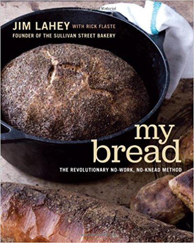 My Bread: The Revolutionary No-Work, No-Knead Method by Jim Lahey, Rick Flaste