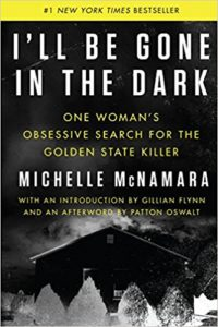 Review: I'll Be Gone in the Dark, Michelle McNamara