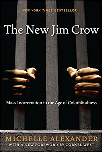 The New Jim Crow: Mass Incarceration in the Age of Colorblindness by Michelle Alexander, Cornel West