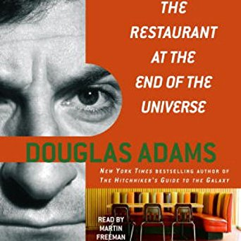 The Restaurant at the End of the Universe (Hitchhiker's Guide, #2) by Douglas Adams, Martin Freeman