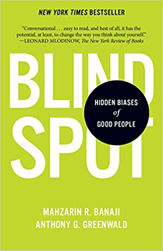 Blindspot: Hidden Biases of Good People by Mahzarin R. Banaji, Anthony G. Greenwald