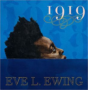 Review: 1919: Poems, Eve L. Ewing