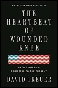 Review: The Heartbeat of Wounded Knee: Native America from 1890 to the Present, David Treuer