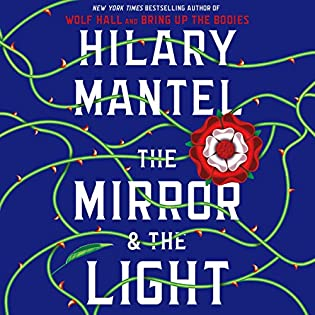 The Mirror & the Light (Thomas Cromwell, #3) by Hilary Mantel