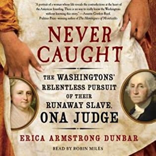 Review: Never Caught: The Washingtons' Relentless Pursuit of Their Runaway Slave, Ona Judge, Erica Armstrong Dunbar